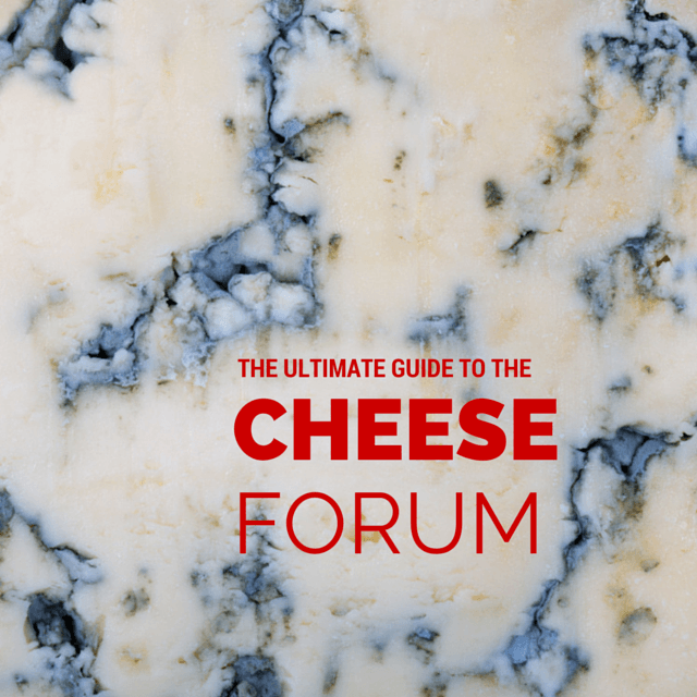 Ultimate guide to the cheese forum
